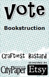 Vote Bookstruction as Craftiest Bastard!